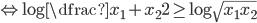 \Leftrightarrow \log \dfrac {x_{1}+x_{2}}{2} \geq \log \sqrt {x_{1} x_{2}}