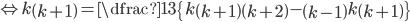 \Leftrightarrow k\left( k+1\right)=\dfrac {1}{3}\left\{ k\left( k+1\right)\left( k+2\right)-\left( k-1\right) k\left( k+1\right)\right\}