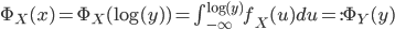 \Phi_{X}(x) = \Phi_{X}(\log(y)) = \int_{-\infty}^{\log(y)}f_{X}(u)du =: \Phi_{Y}(y)