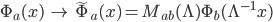 \Phi_a(x) \; \to \; \tilde{\Phi}_a(x) = M_{ab}(\Lambda) \Phi_b(\Lambda^{-1} x)