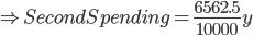 \Rightarrow Second Spending = \frac{6562.5}{10000} y