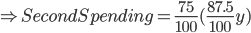 \Rightarrow Second Spending = \frac{75}{100} (\frac{87.5}{100}y)