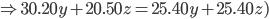 \Rightarrow 30.20y+20.50z=25.40y+25.40z)