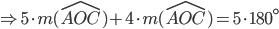 \Rightarrow 5\cdot m(\widehat{AOC})+ 4\cdot m(\widehat{AOC})=5\cdot 180^\circ