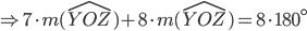 \Rightarrow 7\cdot m(\widehat{YOZ})+8\cdot m(\widehat{YOZ})=8\cdot180^\circ