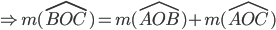 \Rightarrow m(\widehat{BOC})=m(\widehat{AOB})+m(\widehat{AOC})