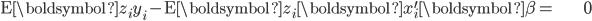 \begin{align*} \mathrm{E}\boldsymbol{z}_{i}y_{i}-\mathrm{E}\boldsymbol{z}_{i}\boldsymbol{x}_{i}^{\prime}\boldsymbol{\beta}= & \mathbf{0}\end{align*}