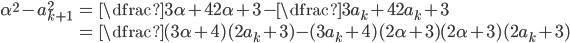 \begin{align} \alpha^{2}-a_{k+1}^{2}&=\dfrac{3\alpha+4}{2\alpha+3}-\dfrac{3a_{k}+4}{2a_{k}+3}\\ &=\dfrac{(3\alpha+4)(2a_{k}+3)-(3a_{k}+4)(2\alpha+3)}{(2\alpha+3)(2a_{k}+3)} \end{align}
