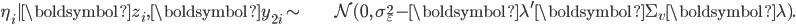\begin{align} \eta_{i}|\boldsymbol{z}_{i},\boldsymbol{y}_{2i}\sim & \mathcal{N}(0,\,\sigma_{\varepsilon}^{2}-\boldsymbol{\lambda}^{\prime}\boldsymbol{\Sigma}_{v}\boldsymbol{\lambda}).\end{align}