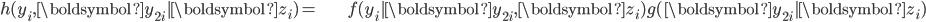 \begin{align} h(y_{i},\boldsymbol{y}_{2i}|\boldsymbol{z}_{i})= & f(y_{i}|\boldsymbol{y}_{2i},\boldsymbol{z}_{i})g(\boldsymbol{y}_{2i}|\boldsymbol{z}_{i})\end{align}