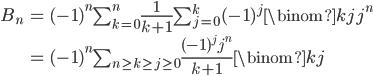 \begin{align} B_n &= (-1)^n\sum_{k=0}^n\frac{1}{k+1}\sum_{j=0}^k(-1)^j\binom{k}{j}j^n \\ &= (-1)^n\sum_{n \geq k \geq j \geq 0}\frac{(-1)^jj^n}{k+1}\binom{k}{j} \end{align}