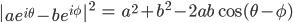 \begin{align}{\left|ae^{i\theta}-be^{i\phi}\right|}^2 &= a^2+b^2-2ab\cos(\theta-\phi) \end{align}