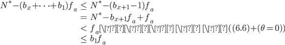 \begin{align}N^* - (b_x+\cdots +b_1)f_a &\leq N^* - (b_{x+1}-1)f_a \\ &=N^* - b_{x+1}f_a+f_a \\ &< f_a \\\\ \\ \ \(\text{(6.6)} + (\theta = 0) ) \\ &\leq b_1f_a\end{align}
