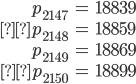 \begin{align}p_{2147}&=18839 \\p_{2148}&=18859 \\ p_{2149}&=18869 \\p_{2150}&=18899\end{align}