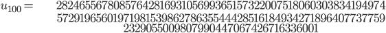 \begin{align}u_{100}= &\ 2824655678085764281693105699365157322007518060303834194974\\ &\ 5729196560197198153986278635544428516184934271896407737759\\ &\ 2329055009807990447067426716336001\end{align}