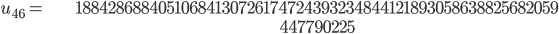 \begin{align}u_{46}= &\ 18842868840510684130726174724393234844121893058638825682059\\ &\ 447790225\end{align}