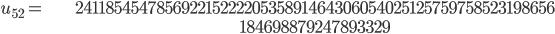 \begin{align}u_{52}= &\ 24118545478569221522220535891464306054025125759758523198656\\ &\ 184698879247893329\end{align}