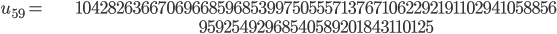 \begin{align}u_{59}= &\ 10428263667069668596853997505557137671062292191102941058856\\ &\ 95925492968540589201843110125\end{align}