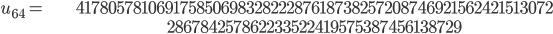 \begin{align}u_{64}= &\ 41780578106917585069832822287618738257208746921562421513072\\ &\ 286784257862233522419575387456138729\end{align}