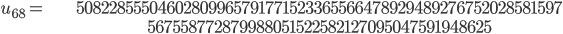 \begin{align}u_{68}= &\ 50822855504602809965791771523365566478929489276752028581597\\ &\ 567558772879988051522582127095047591948625\end{align}
