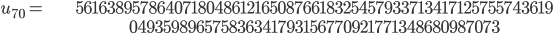 \begin{align}u_{70}= &\ 56163895786407180486121650876618325457933713417125755743619\\ &\ 049359896575836341793156770921771348680987073\end{align}