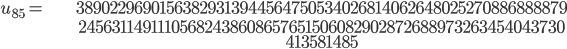 \begin{align}u_{85}= &\ 38902296901563829313944564750534026814062648025270886888879\\ &\ 24563114911105682438608657651506082902872688973263454043730\\ &\ 413581485\end{align}