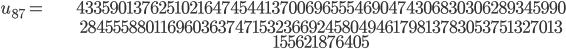 \begin{align}u_{87}= &\ 43359013762510216474544137006965554690474306830306289345990\\ &\ 28455588011696036374715323669245804946179813783053751327013\\ &\ 155621876405\end{align}