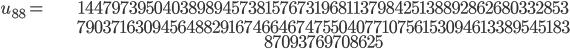 \begin{align}u_{88}= &\ 14479739504038989457381576731968113798425138892862680332853\\ &\ 79037163094564882916746646747550407710756153094613389545183\\ &\ 87093769708625\end{align}