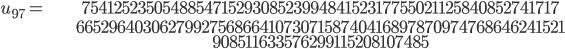 \begin{align}u_{97}= &\ 75412523505488547152930852399484152317755021125840852741717\\ &\ 66529640306279927568664107307158740416897870974768646241521\\ &\ 908511633576299115208107485\end{align}