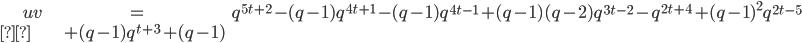 \begin{align}uv&=q^{5t+2}-(q-1)q^{4t+1}-(q-1)q^{4t-1}+(q-1)(q-2)q^{3t-2}-q^{2t+4}+(q-1)^2q^{2t-5}\\&\quad +(q-1)q^{t+3}+(q-1)\end{align}