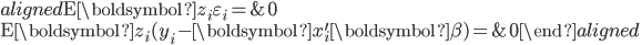 \begin{aligned} \mathrm{E}\boldsymbol{z}_{i}\varepsilon_{i}= & \mathbf{0}\\ \mathrm{E}\boldsymbol{z}_{i}(y_{i}-\boldsymbol{x}_{i}^{\prime}\boldsymbol{\beta})= & \mathbf{0}\end{aligned}
