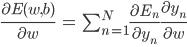 \begin{eqnarray} \frac{\partial E(w, b)}{\partial w} &=& \sum_{n=1}^{N}\frac{\partial E_n}{\partial y_n}\frac{\partial y_n}{\partial w}\\ \end{eqnarray}