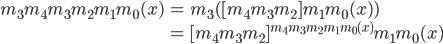 \begin{eqnarray} m_3 m_4 m_3 m_2 m_1 m_0 (x) &=& m_3 ( [m_4 m_3 m_2] m_1 m_0 (x)) \\ &=&  [m_4 m_3 m_2] ^ {m_4 m_3 m_2 m_1 m_0 (x)} m_1 m_0 (x)\end{eqnarray}