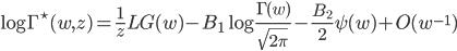 \begin{eqnarray}\displaystyle\log\Gamma^{\star}(w,z)=\frac{1}{z}LG(w)-B_1\log\frac{\Gamma(w)}{\sqrt{2\pi}}-\frac{B_2}{2}\psi(w)+O(w^{-1})\end{eqnarray}