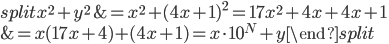 \begin{equation}\begin{split} x^2+y^2 &= x^2+(4x+1)^2 = 17x^2+4x+4x+1\\ &=x(17x+4)+(4x+1) = x\cdot 10^N+y\end{split}\end{equation}