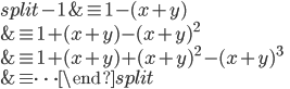 \begin{equation}\begin{split} -1 &\equiv 1-(x+y) \\ &\equiv 1+(x+y)-(x+y)^2 \\ &\equiv 1+(x+y)+(x+y)^2-(x+y)^3 \\ &\equiv \cdots\end{split}\end{equation}