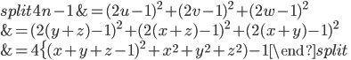 \begin{equation}\begin{split} 4n-1 &= (2u-1)^2+(2v-1)^2+(2w-1)^2\\ &= (2(y+z)-1)^2+(2(x+z)-1)^2+(2(x+y)-1)^2\\ &= 4\{ (x+y+z-1)^2+x^2+y^2+z^2)-1\end{split}\end{equation}