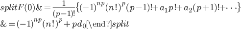 \begin{equation}\begin{split} F(0) &= \frac{1}{(p-1)!}\{(-1)^{np}(n!)^p(p-1)!+a_1p!+a_2(p+1)!+\cdots \} \\ &=(-1)^{np}(n!)^p+pd_0\end{split}\end{equation}