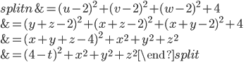 \begin{equation}\begin{split} n&= (u-2)^2+(v-2)^2+(w-2)^2+4 \\ &=(y+z-2)^2+(x+z-2)^2+(x+y-2)^2+4 \\ &= (x+y+z-4)^2+x^2+y^2+z^2 \\ &=(4-t)^2+x^2+y^2+z^2\end{split}\end{equation}