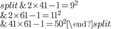 \begin{equation}\begin{split}&2\times 41-1=9^2 \\ &2\times 61-1=11^2 \\ &41\times 61-1=50^2\end{split}\end{equation}