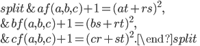 \begin{equation}\begin{split}&af(a, b, c)+1=(at+rs)^2, \\ &bf(a, b, c)+1=(bs+rt)^2, \\ &cf(a, b, c)+1=(cr+st)^2.\end{split}\end{equation}