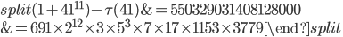\begin{equation}\begin{split}(1+41^{11})-\tau(41) &=550329031408128000 \\ &= 691\times 2^{12}\times 3\times 5^3\times 7\times 17\times 1153\times 3779\end{split}\end{equation}