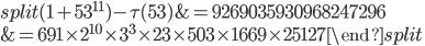 \begin{equation}\begin{split}(1+53^{11})-\tau(53) &= 9269035930968247296\\ &= 691\times 2^{10}\times 3^3\times 23 \times 503 \times 1669\times 25127\end{split}\end{equation}