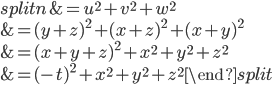 \begin{equation}\begin{split}n&=u^2+v^2+w^2\\ &=(y+z)^2+(x+z)^2+(x+y)^2\\ &=(x+y+z)^2+x^2+y^2+z^2 \\ &= (-t)^2+x^2+y^2+z^2\end{split}\end{equation}