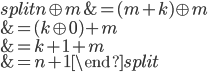 \begin{equation}\begin{split}n\oplus m &= (m+k)\oplus m \\ &= (k\oplus 0) +m \\ &= k+1+m \\ &= n+1\end{split}\end{equation}