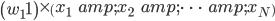 \begin{pmatrix} w_11\end{pmatrix}\times \begin{pmatrix} x_1&x_2&\cdots&x_N\end{pmatrix}