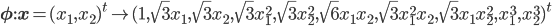 \bf{\phi}: \bf{x}=(x_1,x_2)^t \mapsto (1,\sqrt{3}x_1,\sqrt{3}x_2,\sqrt{3}x_1^2,\sqrt{3}x_2^2,\sqrt{6}x_1 x_2,\sqrt{3}x_1^2 x_2, \sqrt{3}x_1 x_2^2, x_1^3, x_2^3)^t