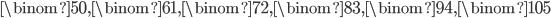 \binom{5}{0}, \binom{6}{1}, \binom{7}{2}, \binom{8}{3}, \binom{9}{4}, \binom{10}{5}