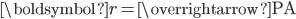 \boldsymbol{r}=\overrightarrow{\mathrm{PA}}