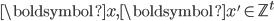 \boldsymbol{x}, \boldsymbol{x}' \in \mathbb{Z}^t